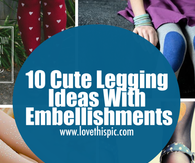 10 Cute Legging Ideas With Embellishments