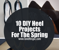 10 DIY Heel Projects For The Spring