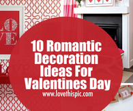 10 Romantic Decoration Ideas For Valentines Day