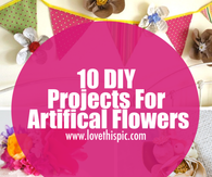 10 DIY Projects For Artifical Flowers