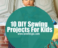 10 DIY Sewing Projects For Kids