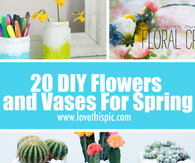 20 DIY Flowers and Vases For Spring
