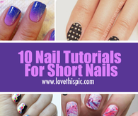 10 Nail Tutorials For Short Nails