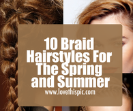 10 Braid Hairstyles For The Spring and Summer