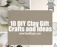 10 DIY Clay Gift Crafts and Ideas