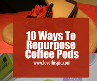 10 Ways To Repurpose Coffee Pods