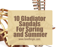 10 Gladiator Sandals For Spring and Summer
