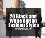20 Black and White Spring Fashion Styles