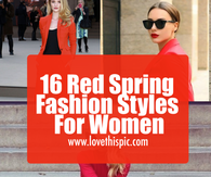 16 Red Spring Fashion Styles For Women