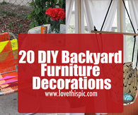 20 DIY Backyard Furniture Decorations