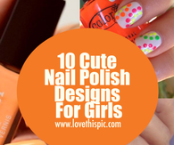 10 Cute Nail Polish Designs For Girls