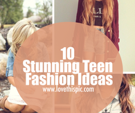 10 Stunning Teen Fashion Ideas