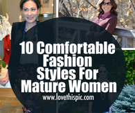 10 Comfortable Fashion Styles For Mature Women