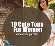 10 Cute Tops For Women