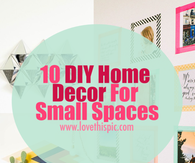 10 DIY Home Decor For Small Spaces