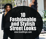 10 Fashionable and Stylish Street Looks