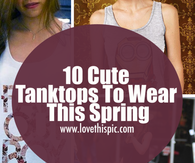 10 Cute Tanktops To Wear This Spring