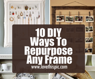 10 DIY Ways To Repurpose Any Frame