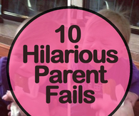 10 Hilarious Parent Fails