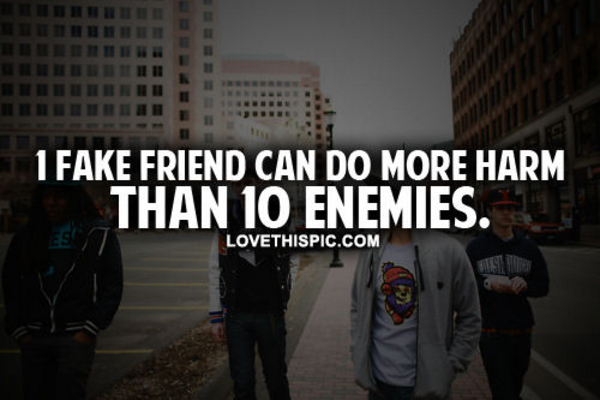 Fake Friends Quotes N Pics : Fake friends quotes quotesgram