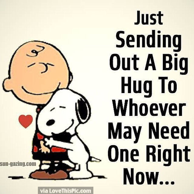 I Want To Cuddle With You Quotes: Just Sending Out A Hug To Whoever Needs It Right Now