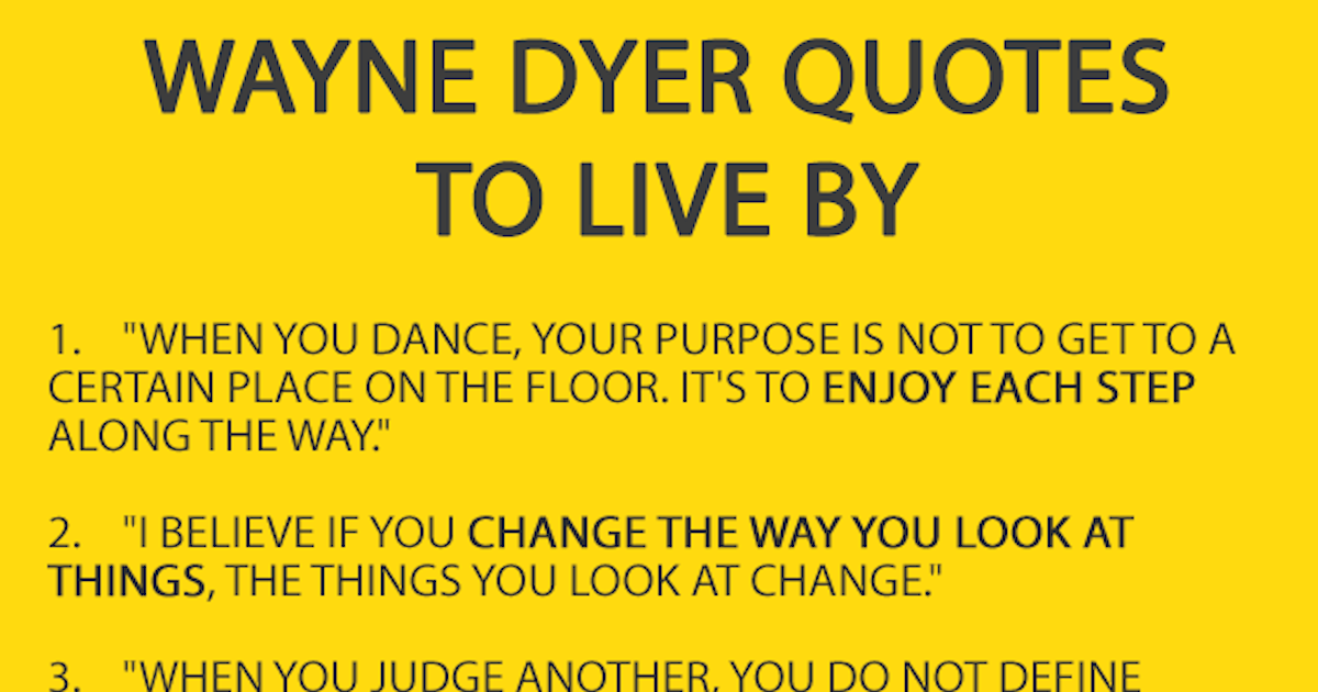 20 Wayne Dryer Quotes To Live By Pictures, Photos, And