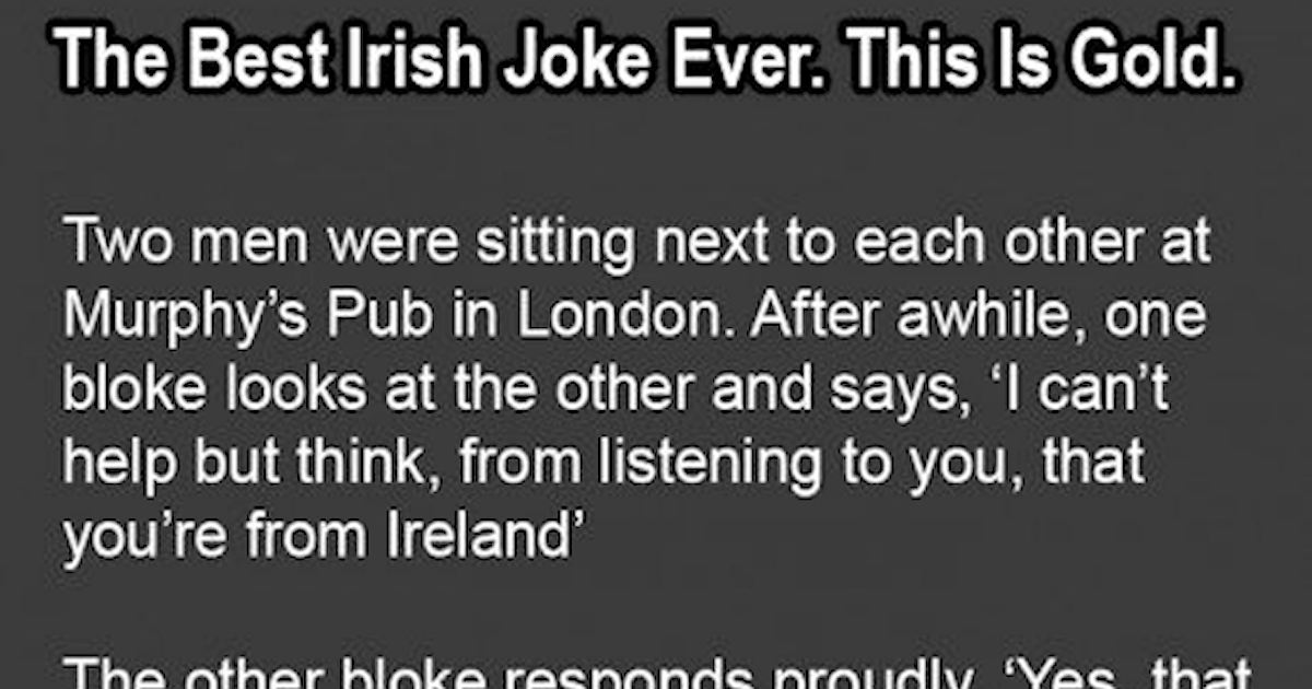 10 Best Quotes Humor Images On Pinterest: The Best Irish Joke Ever, This Is Gold Pictures, Photos
