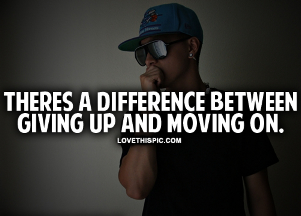 Giving Up And Moving OnQuotes About Giving Up On Love And Moving On