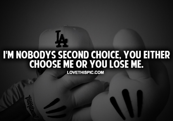 I'm Nobody's Second Choice Pictures, Photos, and Images for ...