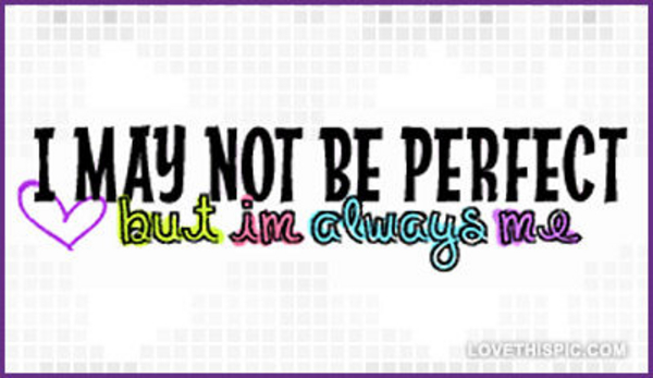 May Not Be Perfect Quotes. QuotesGram