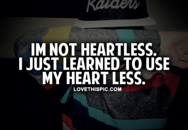 Im Not Heartless Pictures, Photos, And Images For Facebook