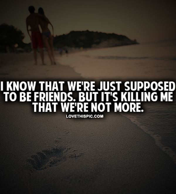We Re Not Friends Quotes: It's Killing Me That We're Not More Pictures, Photos, And