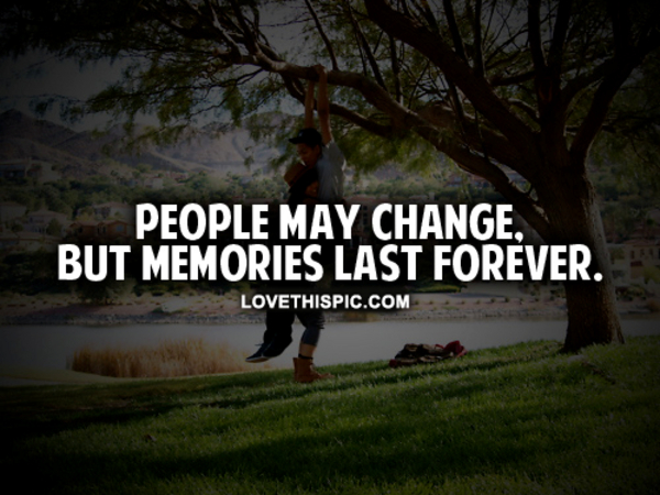 Quotes About Memories Lasting Forever Memories Foreve...