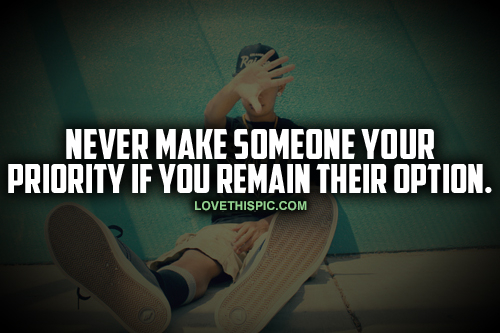 Never Make Someone Your Priority