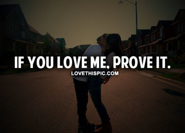 Prove you love me quotes