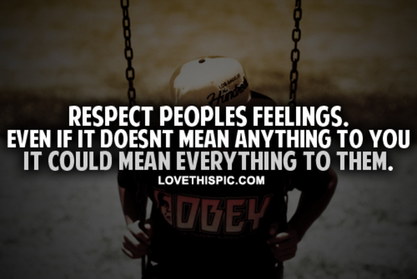 Quotes Respect Peoples Feelings. QuotesGram