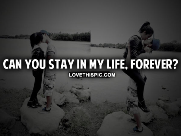 Stay In My Life Forever Pictures Photos And Images For Facebook
