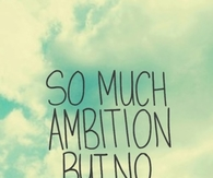 Ambition Pictures Photos Images And Pics For Facebook Tumblr