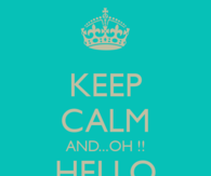 Keep calm and oh hello summer