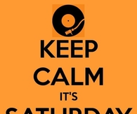 Keep Calm it's Saturday Night