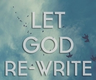 Let God re-write your story