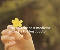 Prayer is the best medicine