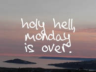 Is Monday Over