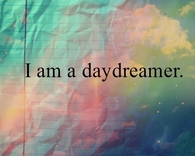 I am a daydreamer