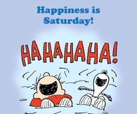 Happiness is Saturday