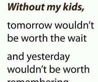 Without my kids