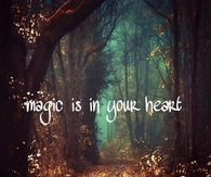 Magic is in your heart
