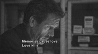 Memories cause love, love kills