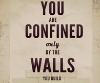the Walls You Build Yourself