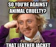So against you against Animal cruelty are you